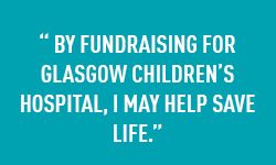 Fundraising Glasgow Childrens Hospital MAblockquote